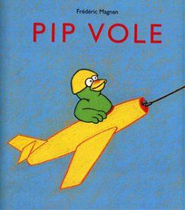 pip-vole-auteur-frederic-magnan